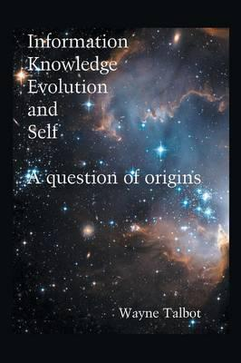 Information, Knowledge, Evolution and Self