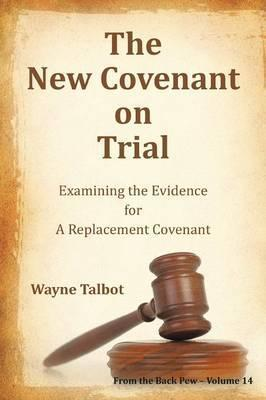 The New Covenant on Trial