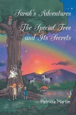 Sarah's Adventures the Special Tree and Its Secrets