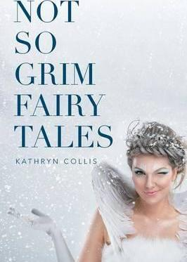 Not So Grim Fairy Tales