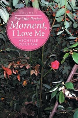 For One Perfect Moment, I Love Me