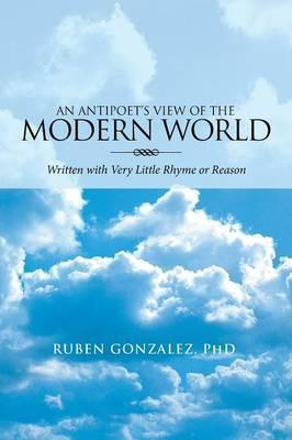 An Antipoet's View of the Modern World