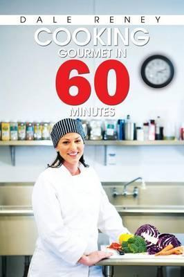 Cooking Gourmet in 60 Minutes
