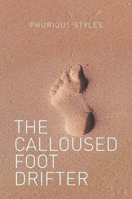 The Calloused Foot Drifter