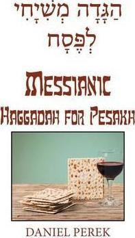 The Messianic Haggadah for Pesakh