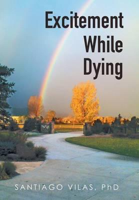 Excitement While Dying