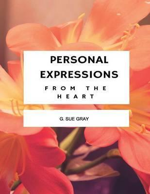 Personal Expressions from the Heart