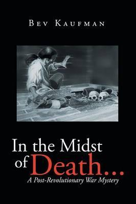 In the Midst of Death ...