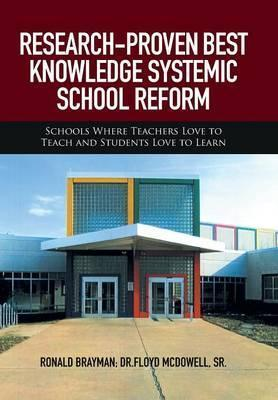 Research-Proven Best Knowledge Systemic School Reform