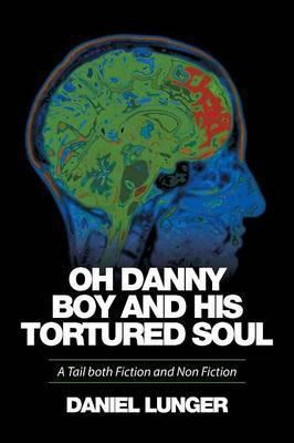 Oh Danny Boy and His Tortured Soul