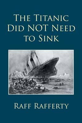 The Titanic Did Not Need to Sink