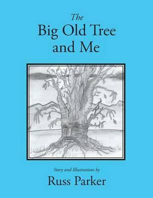 The Big Old Tree and Me