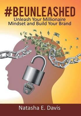Unleash Your Millionaire Mindset and Build Your Brand