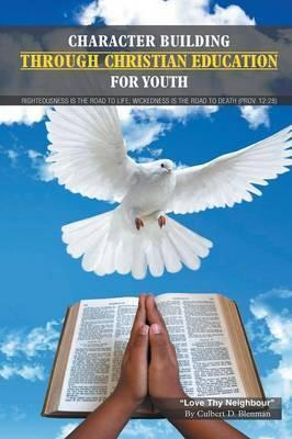 Character Building Through Christian Education for Youth  Lessons on Righteous Living