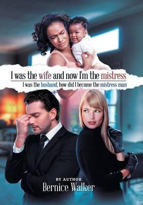 I Was the Wife, and Now I'm the Mistress