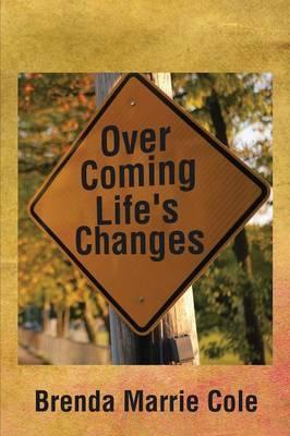 Over Coming Life's Changes