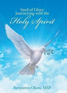Seed of Glory Journeying with the Holy Spirit