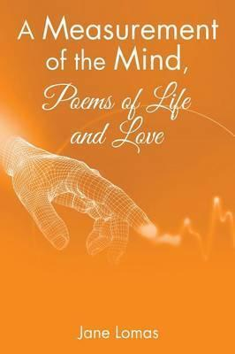 A Measurement of the Mind, Poems of Life and Love