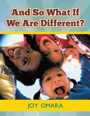And So What If We Are Different?