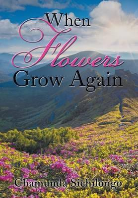When Flowers Grow Again