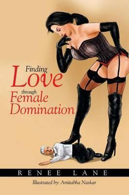 Finding Love Through Female Domination