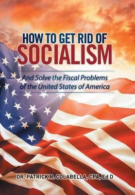 How to Get Rid of Socialism