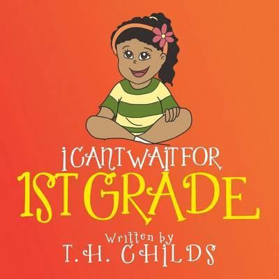 I Can't Wait for 1st Grade