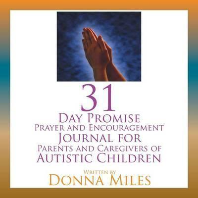 31 Day Promise Prayer and Encouragement Journal for Parents and Caregivers of Autistic Children