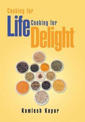 Cooking for Life Cooking for Delight