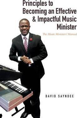 Principles to Becoming an Effective & Impactful Music Minister
