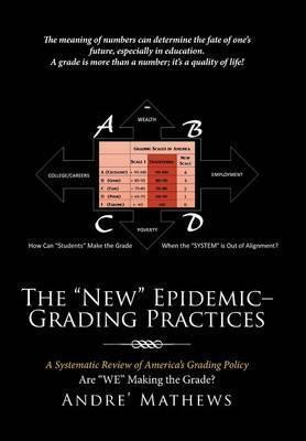 The New Epidemic- Grading Practices  A Systematic Review of America's Grading Policy