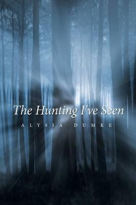 The Hunting I've Seen