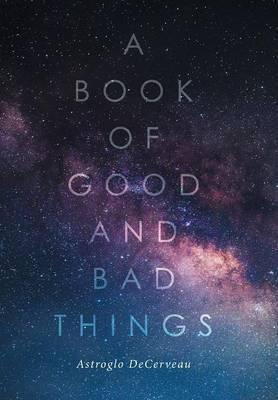 A Book of Good and Bad Things