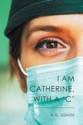 I Am Catherine, with a 'c'