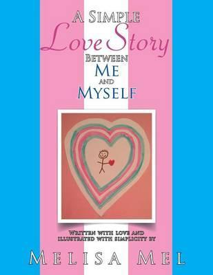 A Simple Love Story Between Me and Myself