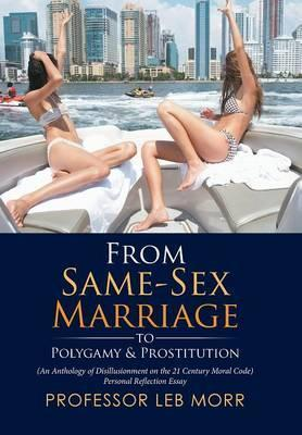 From Same-Sex Marriage to Polygamy & Prostitution