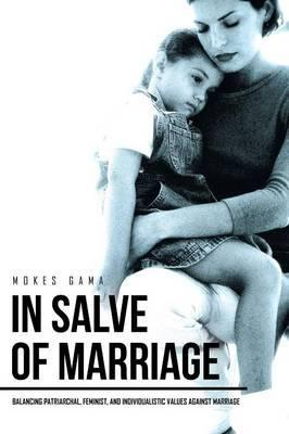 In Salve of Marriage