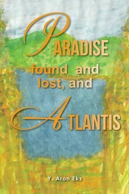 Paradise Found and Lost, and Atlantis
