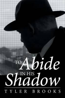 To Abide in His Shadow