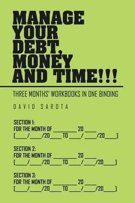 Manage Your Debt, Money and Time!!!