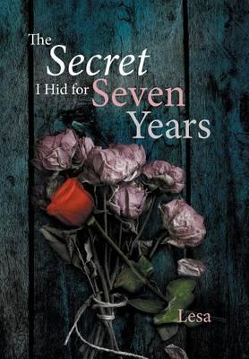 The Secret I Hid for Seven Years