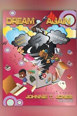Dream Again My Journey from Brokeness to Healing