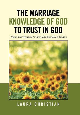 The Marriage Knowledge of God to Trust in God