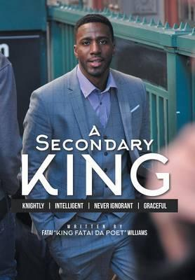 A Secondary King