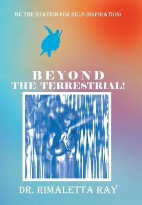 Beyond the Terrestrial!
