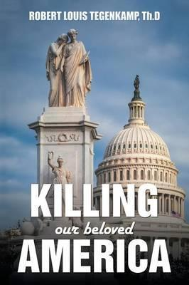 Killing Our Beloved America