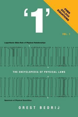 '1' the Encyclopedia of Physical Laws Vol. 1