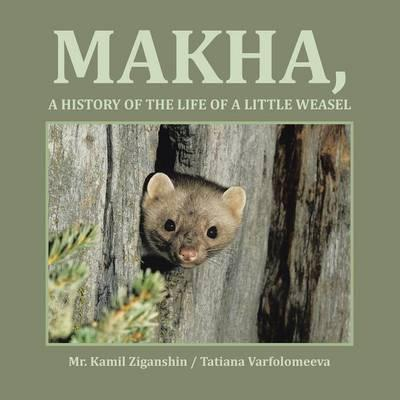 Makha, a History of the Life of a Little Weasel