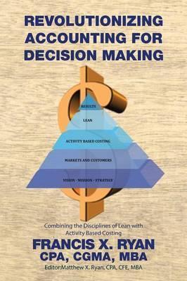 Revolutionizing Accounting for Decision Making