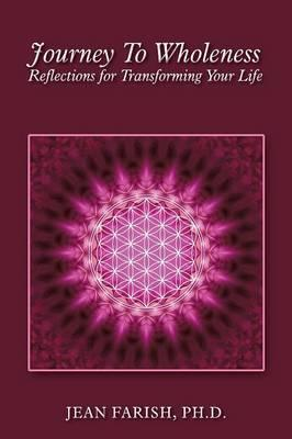 Journey to Wholeness Reflections for Transforming Your Life